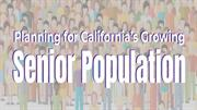 Planning for California's Growing Senior Population [Infographic]
