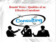 Ronald Weisz - Qualities of an Effective Consultant