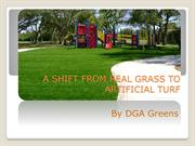 A SHIFT FROM REAL GRASS TO ARTIFICIAL TURF