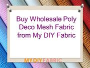 Buy Wholesale Poly Deco Mesh Fabric from My DIY Fabric