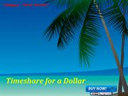 How to Get Timeshare for a Dollar?