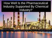 How Chemical Industry Give Well support to Pharmaceutical Industry?