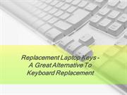 Replacement Laptop Keys - A Great Alternative To Keyboard Replacement