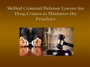 Skilled Defense Lawyer for Drug Crimes to Minimize the Penalties