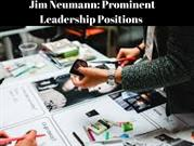 Jim Neumann_ Prominent Leadership Positions