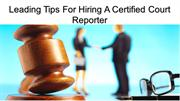 Leading Tips For Hiring A Certified Court Reporter