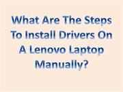 What Are The Steps To Install Drivers On A Lenovo Laptop Manually?