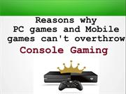 Reasons why console game is not going to die