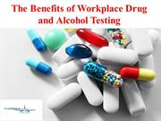 The Benefits of Workplace Drug and Alcohol Testing