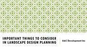Important Things to Consider In Landscape Design Planning