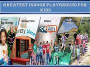 Greatest Indoor playground for kids