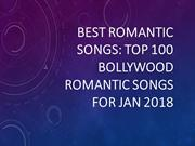 top 100 hindi romantic songs 2017 romantic songs bollywood
