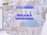 Greece Tour Packages | Santorini Greece - Citrus Holidays