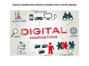 DIGITAL MARKETING STRATEGY WORKS FOR A LUXURY BRAND