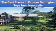 The Best Places to Explore Barrington Tops from Newcastle
