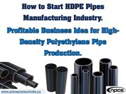 How to Start HDPE Pipes Manufacturing Industry.