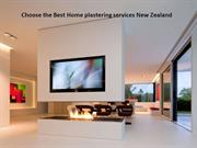 Choose the Best Home plastering services New Zealand