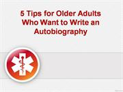5 Tips for Older Adults Who Want to Write an Autobiography