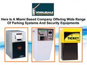 Here Is A Miami Based Company Offering Wide Range Of Parking Systems A