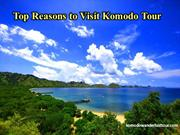 Top Reasons to Visit Komodo Tour