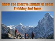 Know The Effective Impacts Of Nepal Trekking And Tours