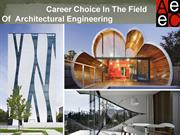 Career Choice In The Field Of Architectural Engineering