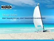 Boat Trailers and Parts for Sale at Savage Trailers