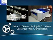 How to Choose the Right Co2 Laser Cutter for Your Application