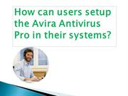 How can users setup the Avira Antivirus Pro in their systems