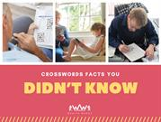 CROSSWORDS FACTS YOU DIDN'T KNOW