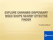 Explore Cannabis Dispensary Weed Shops nearby Effective Finder