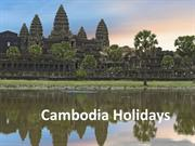 Enjoy a memorable holidays in Cambodia