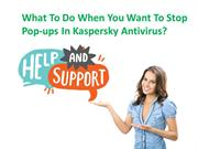 What To Do When You Want To Stop Pop-ups In Kaspersky Antivirus