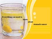 Everything you need to know about stomach cancer | gastric cancer