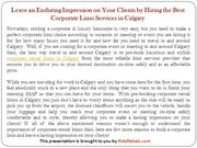Leave an Enduring Impression on Your Clients by Hiring the Best Corpor