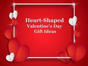 Heart-Shaped Valentine's Day Gift Ideas
