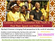 Common Ground Foundation Asks Youth to Find Their Spark and Follow it
