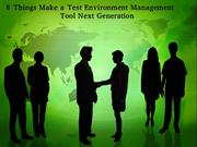 5 Things Make a Test Environment Management Tool Next Generation