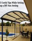 5 Useful Steps While Setting Up a DIY Sun Awning