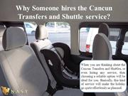 Why Someone hires the Cancun Transfers and Shuttle service?