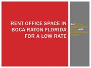 Rent Office Space In Boca Raton Florida For A Low Rate