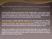 How To Become Better with Airport transportation services in Fort Laud