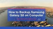 How to Backup Samsung Galaxy S8 on Computer