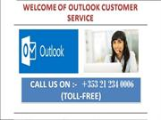 Outlook Support Helpline Number +353 21 234 0006 Ireland