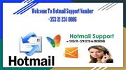 Hotmail Customer Support Toll Free Number Ireland +353 21 234 0006