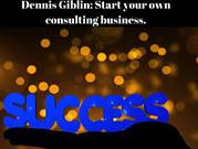 Dennis Giblin-Start your own