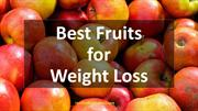 Fruits for Weight Loss Everyone can eat - 10 Powerful Fruits