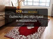 Cushions and Area Rugs Mississauga