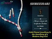 Gold Plated Jewellery Is the Jewellery of a Modern Day Girl - Shreehar