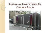 Features of Luxury Toilets for Outdoor Events